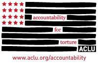 Click here to go to the 'ACLU.org/accountability' website to take action seeking accountability for torture!