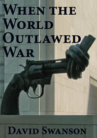 Click here to go to the David Swanson website, and the When the World Outlawed War webpage, to get more information about this book!